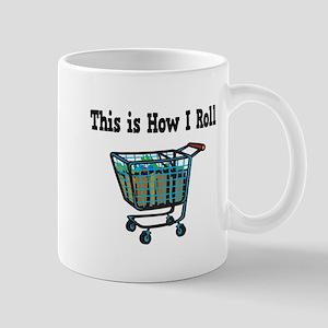 How I Roll (Shopping Cart) Mug