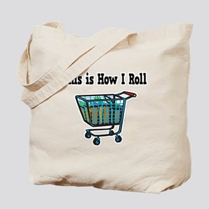 How I Roll (Shopping Cart) Tote Bag