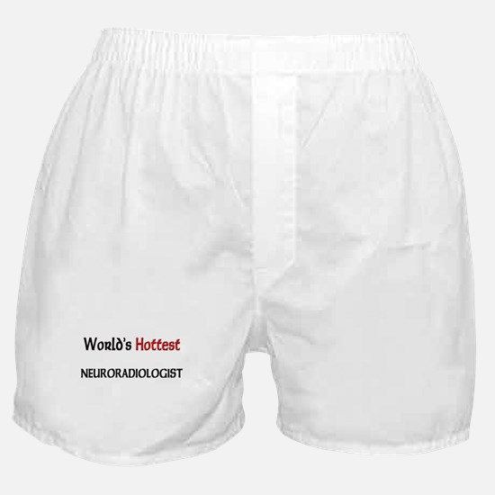 World's Hottest Neuroradiologist Boxer Shorts