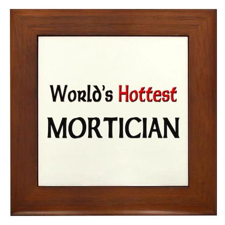 World's Hottest Mortician Framed Tile