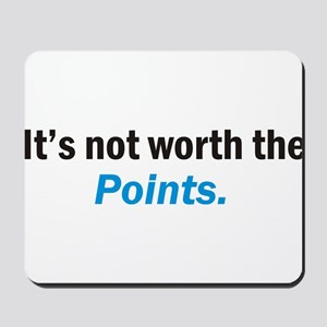 Its not worth the POINTS coffee mug size Mousepad