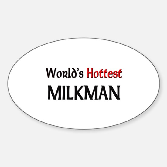 World's Hottest Milkman Oval Decal