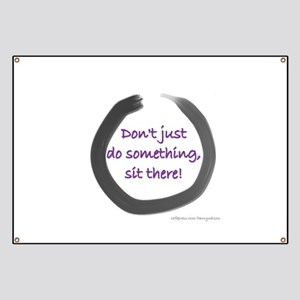 Don't just do something, sit there! Banner