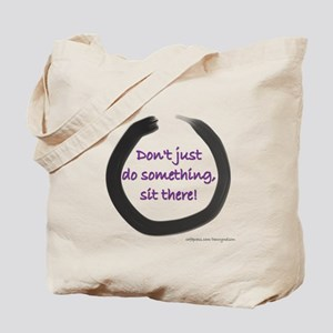 Don't just do something, sit there! Tote Bag