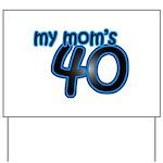 Mom Is 40 & Blue Yard Sign