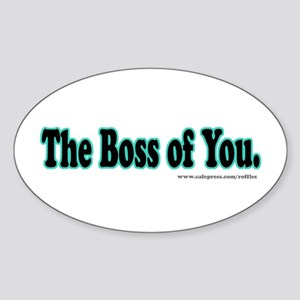 The Boss of You. Oval Sticker