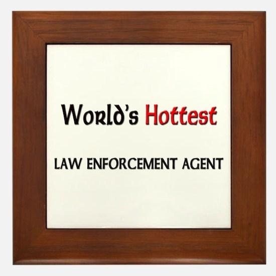World's Hottest Law Enforcement Agent Framed Tile