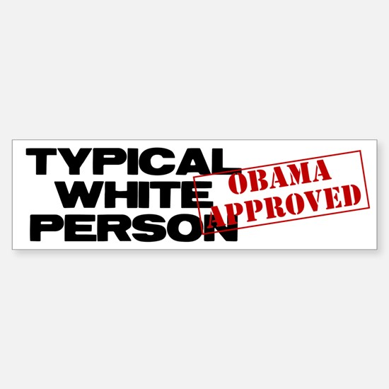 Typical White Person Bumper Bumper Stickers