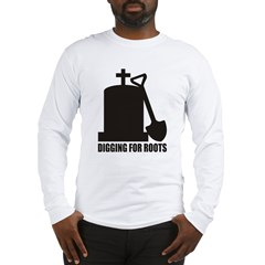 Digging For Roots Long Sleeve T-Shirt