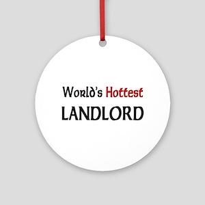 World's Hottest Landlord Ornament (Round)