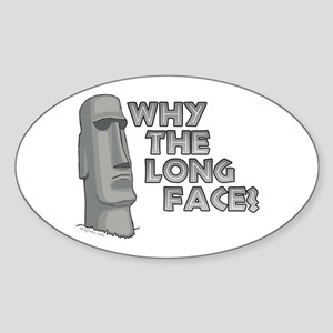Why the Long Face? Oval Sticker