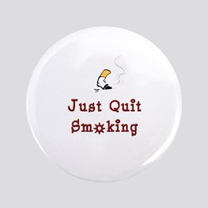 "Just Quit Smoking 3.5"" Button"