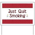 Just Quit Smoking Yard Sign