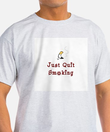 Just Quit Smoking T-Shirt