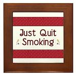 Just Quit Smoking Framed Tile