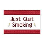 Just Quit Smoking Mini Poster Print