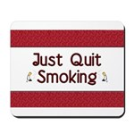 Just Quit Smoking Mousepad