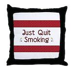 Just Quit Smoking Throw Pillow