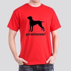 Got Weimaraner? Dark T-Shirt