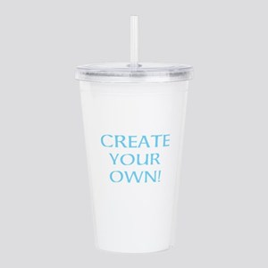 CREATE YOUR OWN Acrylic Double-wall Tumbler