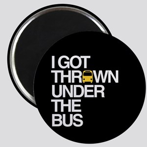 """Thrown Under the Bus"" Magnet"