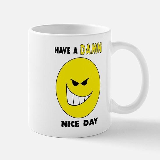 Have a DAMN Nice Day! Mug