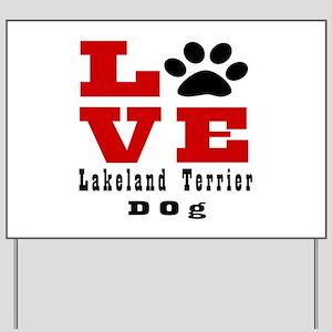 Love Lakeland Terrier Dog Designs Yard Sign