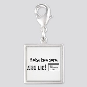 Beta testers who lie! Charms