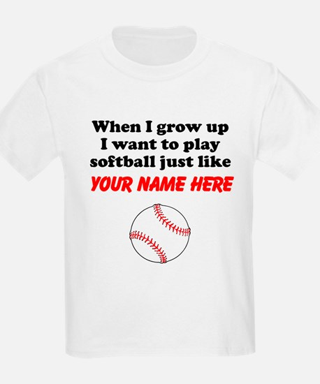 Play Softball Just Like (Custom) T-Shirt