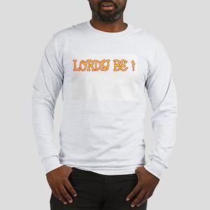 lordybe Long Sleeve T-Shirt