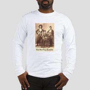 Real Men Play Mandolin Long Sleeve T-Shirt