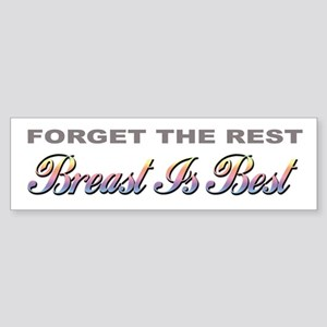 """""""Forget The Rest, Breast Is Best"""" Bumper Sticker"""