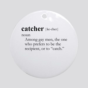CATCHER / Gay Slang Ornament (Round)