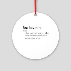 FAG HAG / Gay Slang Ornament (Round)