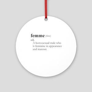 FEMME (gay) / Gay Slang Ornament (Round)