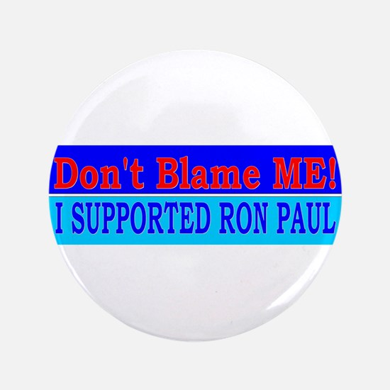 "Don't Blame ME-RP 3.5"" Button"