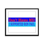 Don't Blame ME-RP Framed Panel Print