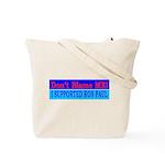 Don't Blame ME-RP Tote Bag
