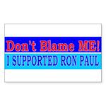 Don't Blame ME-RP Rectangle Sticker