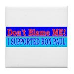 Don't Blame ME-RP Tile Coaster