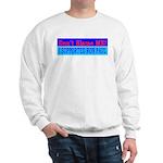 Don't Blame ME-RP Sweatshirt