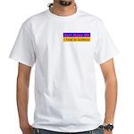 Don't Blame ME-BG White T-Shirt