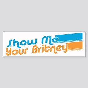 Show me your Britney Bumper Sticker