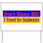 Don't Blame ME-BG Yard Sign