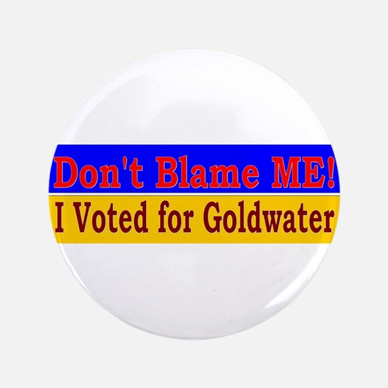 "Don't Blame ME-BG 3.5"" Button"