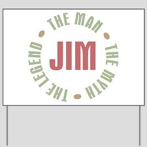 Jim Man Myth Legend Yard Sign