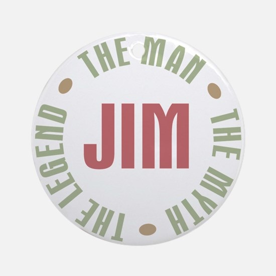 Jim Man Myth Legend Ornament (Round)
