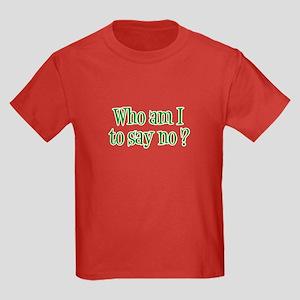Kids 'Who am I to say no ?' T-Shirt