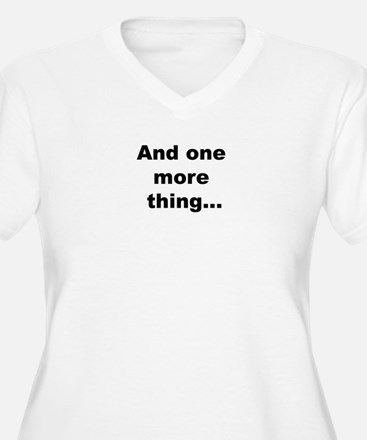 And One More Thing T-Shirt