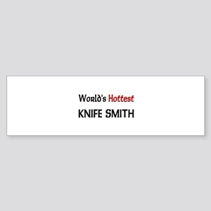 World's Hottest Knife Smith Bumper Sticker